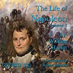 The Life of Napoleon, Volume 5 | William Hazlitt