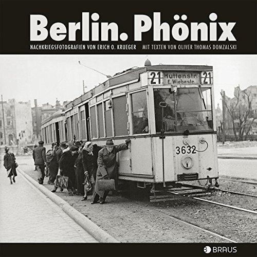 Berlin. Phönix: Nachkriegsfotografien von Erich O. Krueger