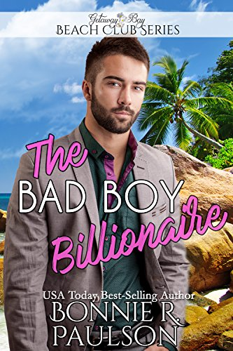 The Bad Boy Billionaire (Clean Billionaire Beach Club Romance Book 9)