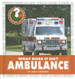 What Does It Do? Ambulance, Josh Gregory, 1602799695