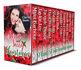 Sweet and Sassy Christmas - A Time for Romance by [Barbour, Mimi, Lee, Taylor, Biggar, Jacquie, Haviland, Dani, Ann, Natalie, Risk, Mona, Cooke, Cynthia, Ferguson, Tamara, Ricci, Susan Jean, Street, Alicia, Jenkins, Suzanne]