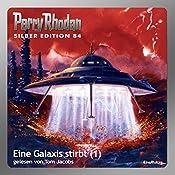 Eine Galaxis stirbt - Teil 1 (Perry Rhodan Silber Edition 84) | Ernst Vlcek, H. G. Ewers, William Voltz