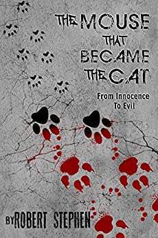 The Mouse That Became The Cat: Gripping Psychological Thriller by [Stephen, Robert]