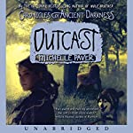 Outcast: Chronicles of Ancient Darkness #4 | Michelle Paver