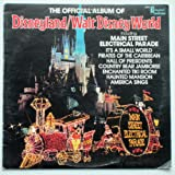 The Official Album of Disneyland / Walt Disney World: Includes Main Street Electrical Parade, It's a Small World, Country Bear Jamboree and More.
