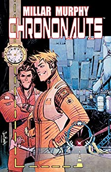 Chrononauts Vol. 1 by [Millar, Mark]