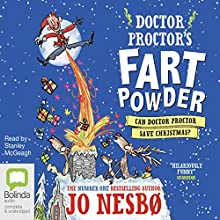 Can Doctor Proctor Save Christmas?: Doctor Proctor's Fart Powder, Book 5 Audiobook by Jo Nesbø Narrated by Stanley McGeagh
