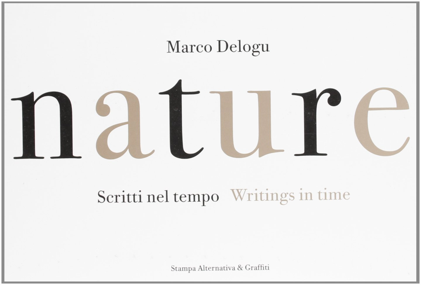 Read Online Nature. Scritti nel tempo - Writings in Time PDF