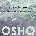 Absolute Tao: Subtle Is the Way to Love, Happiness and Truth Hörbuch von  OSHO Gesprochen von:  OSHO