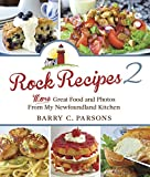 Rock Recipes 2: More Great Food From My Newfoundland Kitchen