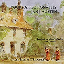 Yours Affectionately, Jane Austen