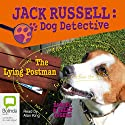 Jack Russell 4: The Lying Postman Audiobook by Darrel Odgers, Sally Odgers Narrated by Alan King