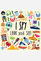 I Spy - Look and See!: A Fun Picture Puzzle Book for 3-5 Year Olds (I Spy Book Collection) Paperback