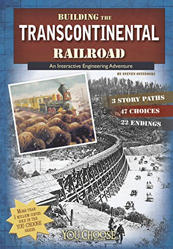 Building the Transcontinental Railroad (You Choose: Engineering Marvels) (How To Live In Your Car)