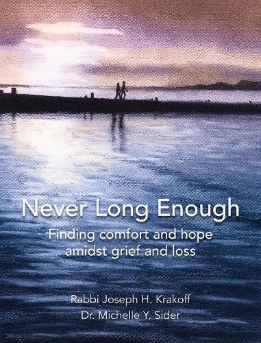 Download Never Long Enough, Hardcover Edition: Finding comfort and hope amidst grief and loss pdf