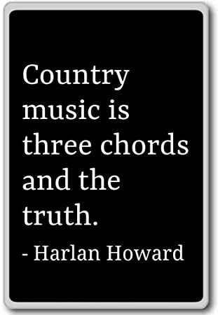 Country Music Is Three Chords And The Truth Harlan Howard