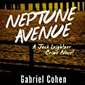 Neptune Avenue Audiobook by Gabriel Cohen Narrated by Chris Sorensen