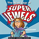 The Alien Logs of Super Jewels | BK Bradshaw