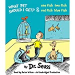 What Pet Should I Get? and One Fish Two Fish Red Fish Blue Fish |  Dr. Seuss