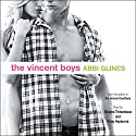 The Vincent Boys Audiobook by Abbi Glines Narrated by Kirby Heyborne, Shayna Thibodeaux