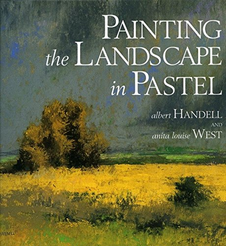 Oil Painting Pastels (Painting the Landscape in Pastel)