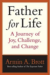 Father for Life: A Journey of Joy, Challenge, and Change Kindle Edition