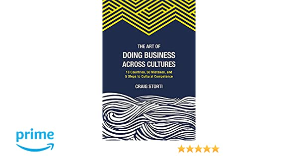 The art of doing business across cultures 10 countries 50 mistakes the art of doing business across cultures 10 countries 50 mistakes and 5 steps to cultural competence 9781941176146 business communication books fandeluxe Images