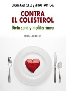 Contra el colesterol / Against Cholesterol: Dieta sana y mediterranea / Mediterranean Diet and Healthy