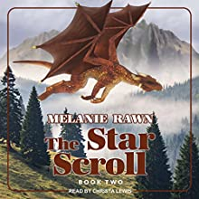 The Star Scroll: Dragon Prince Series, Book 2 Audiobook by Melanie Rawn Narrated by Christa Lewis