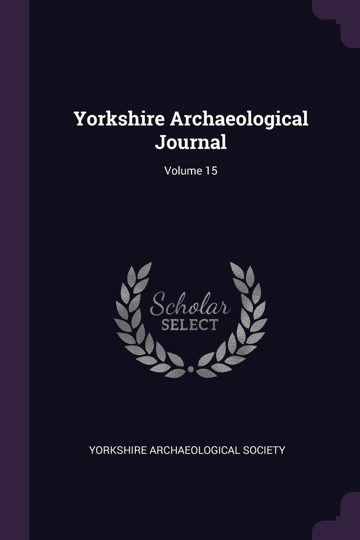Download Yorkshire Archaeological Journal; Volume 15 pdf epub
