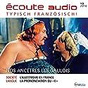 Écoute audio - Nos ancêtres les Gaulois. 12/2016: Französisch lernen Audio - Unsere Vorfahren, die Gallier Hörbuch von  div. Gesprochen von:  div.
