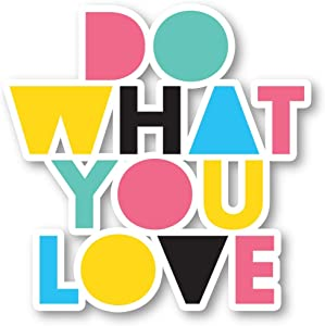 "Do What You Love Sticker Inspirational Quotes Stickers - Laptop Stickers - 2.5"" Vinyl Decal - Laptop, Phone, Tablet Vinyl Decal Sticker S1113"