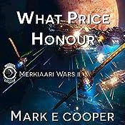 What Price Honour: Merkiaari Wars, Volume 2 | Mark E. Cooper