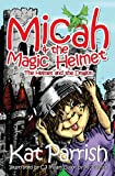 Micah and the Magic Helment, Kat Parrish, 0938467298