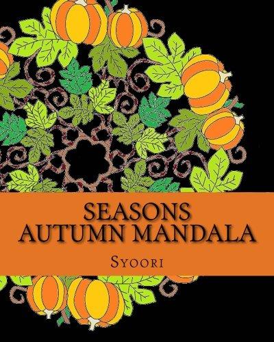 Seasons Autumn Mandala: coloring adult book (Adult Coloring Mandala) (Volume 1)