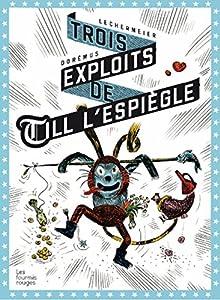 vignette de 'Trois exploits de Till l'espiègle (Philippe Lechermeier)'