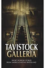 Tavistock Galleria: Short Horror Stories From America's Retail Wasteland Kindle Edition