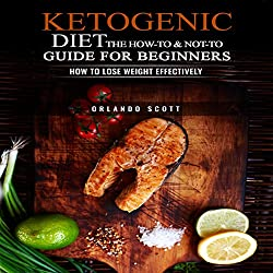 Ketogenic Diet: The How to & Not to Guide for beginners