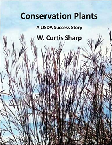 Conservation Plants, A USDA Success Story: History of the Natural Resource Conservation Service Plant Materials Program