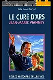 Le saint curé d'Ars - Jean-Marie Vianney