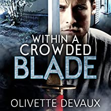 Within a Crowded Blade: Disorderly Elements | Livre audio Auteur(s) : Olivette Devaux Narrateur(s) : Kevin Chandler