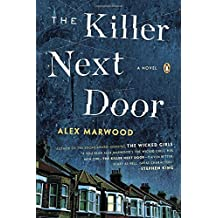 The Killer Next Door: A Novel by Alex Marwood (2014-10-28)