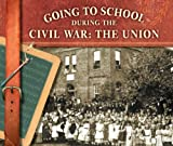 Going to School During the Civil War, Kerry A. Graves, 0736808019