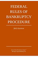 Federal Rules of Bankruptcy Procedure; 2015 Edition: Quick Desk Reference Series Kindle Edition