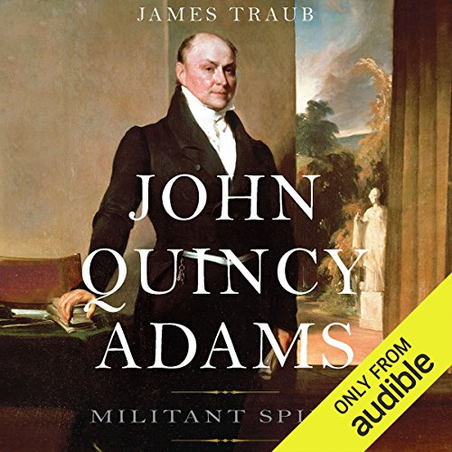 John Quincy Adams: Militant Spirit cover