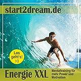 Energie XXL: Mentaltraining für mehr Power und Motivation