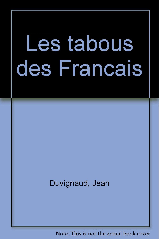 Les Tabous des Français Broché – 1981 Jean Duvignaud Jean-Pierre Corbeau Hachette litterature generale 2010078195