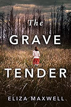 The Grave Tender by [Maxwell, Eliza]