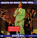 Roots of Rock: 1945-1956 (Time Life Music's Rock 'n' Roll Era) by Wynonie Harris, Louis Jordan, Jackie Brenston and His Delta Kings, The Clovers, (1990) Audio CD