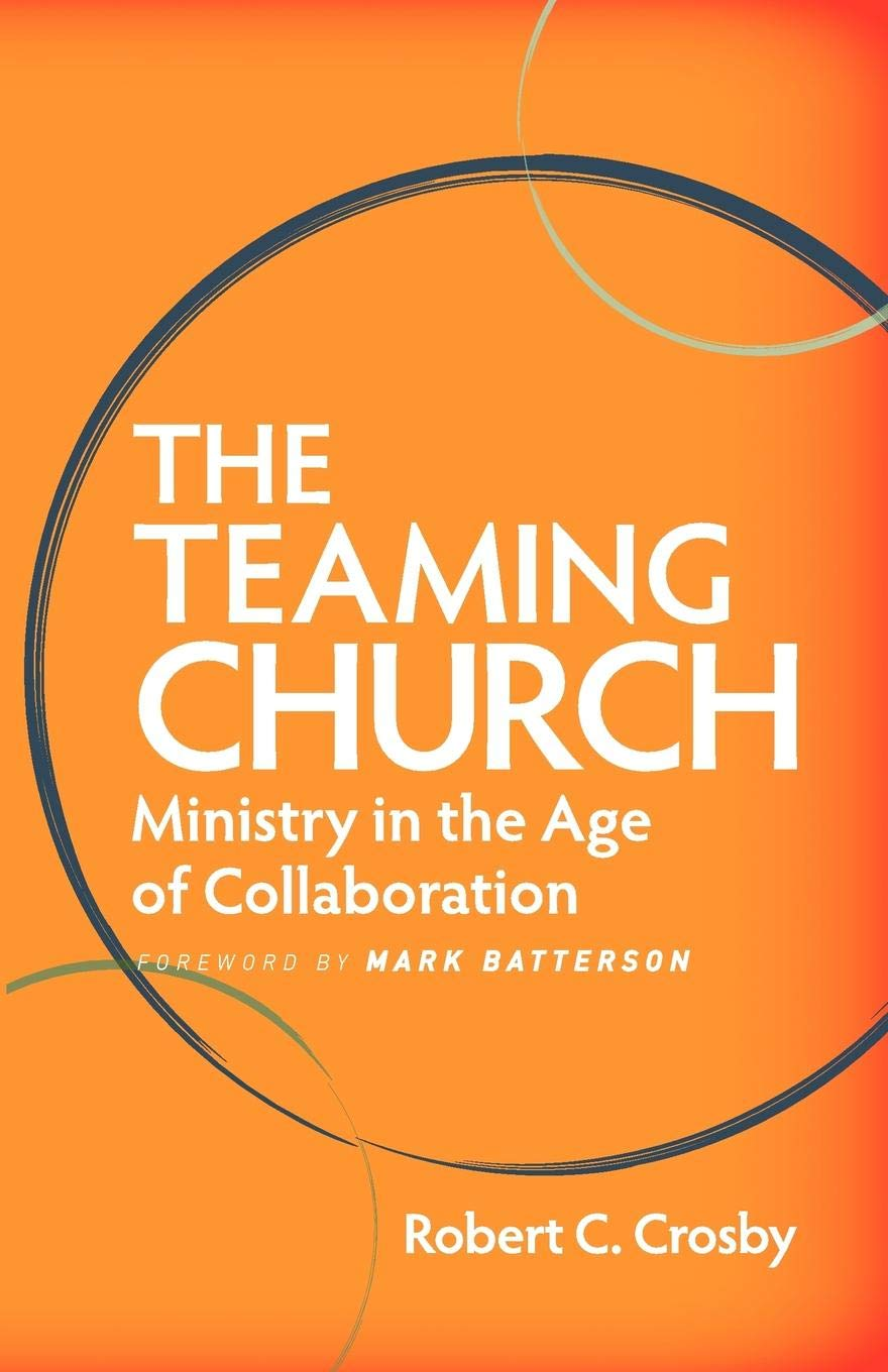 Download The Teaming Church: Ministry in the Age of Collaboration pdf epub